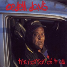 CEDELL DAVIS - The Horror Of It All (LP, novo)