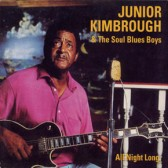 JUNIOR KIMBROUGH AND THE SOUL BLUES BOYS - All Night Long (LP, ed. limitada, 180 g, inclui download, novo)