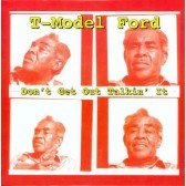 T-MODEL FORD - Don't Get Out Talkin' It (LP 10 pol., novo)